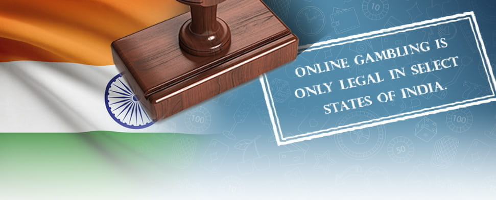 The Indian flag and a stamp with the text 'Online gambling is only legal in select states of India'.