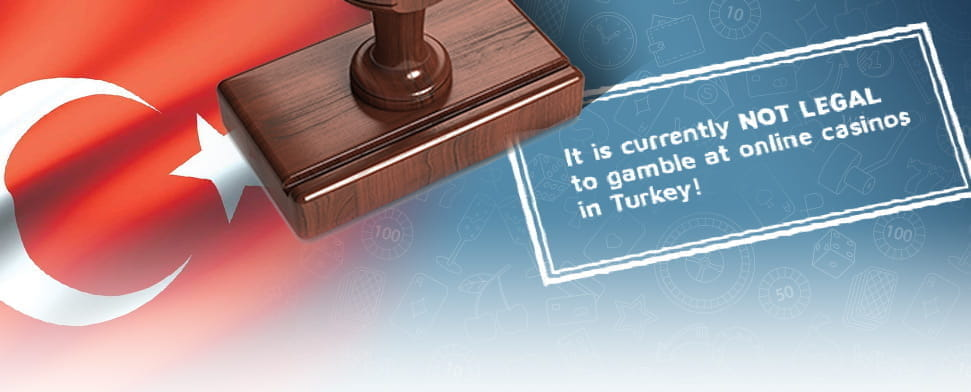 The Turkish flag with text explaining it is not legal to gamble online in Turkey