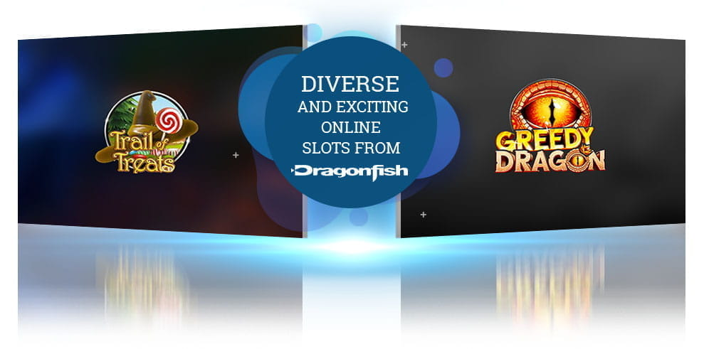 Two Dragonfish slot logos for Trail of Treats and Greedy Dragon with the text 'Diverse and Exciting Online Slots from Dragonfish' superimposed.
