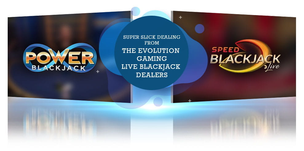 Two live blackjack games from Evolution Gaming, side by side, with text reading 'Super Slick Dealing from the Evolution Gaming Live Blackjack Croupiers'.