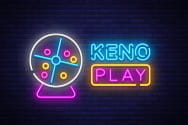 A neon sign saying Keno Play.