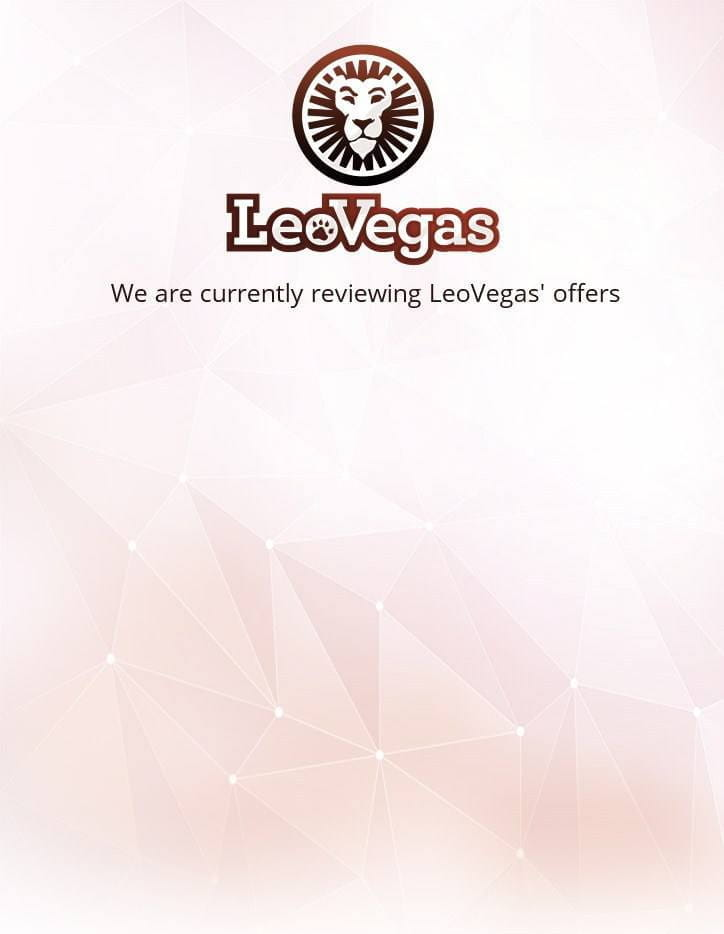 We are currently reviewing LeoVegas' Offers