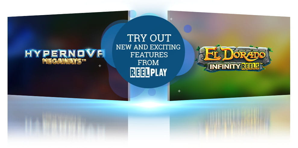 The  Hypernova and El Dorado slot logos by ReelPlay, with text 'Try out New and Exciting Features from ReelPlay'