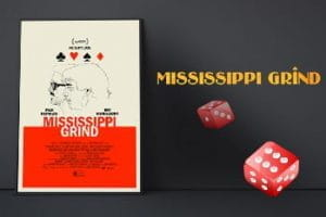Movie poster for the film Mississippi Grind.